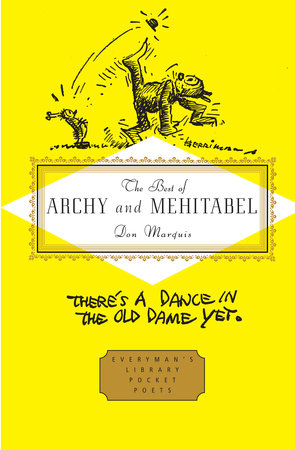 """A yellow book cover shows an illustration of a cockroach and a cat. A hat appears to be flying toward the cat, whose foot is upraised. The words """"The Best of Archy and Mehitabel"""" and """"Don Marquis"""" appear within an ornately outlined rectangle at the center. """"There's a dance in the old dame yet"""" appears in handwritten capped script underneath."""