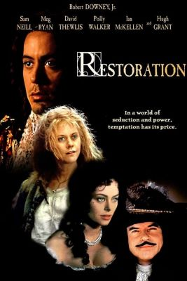 """A poster with a black background shows images of two men and two women dressed in period costumes. Counterclockwise from top left they are: Robert Downey, Jr., Meg Ryan, Polly Walker, and Sam Neill. The word """"Restoration"""" appears in capped letters to the right, with """"In a world of seduction and power, temptation has its price"""" underneath."""