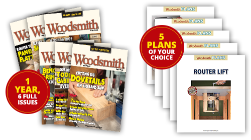 1 Year Woodsmith Subscription (6 Issues) + 5 Plans of Your Choice