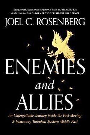 Enemies and Allies – Joel C. Rosenberg
