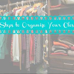 10 Steps to Organize Your Closet