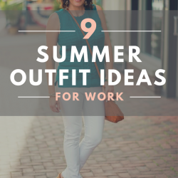 9 Summer Outfit Ideas for Work