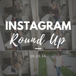 Instagram Roundup // What I Wore This Week 10.22.16