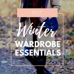 2017 Winter Wardrobe Essentials