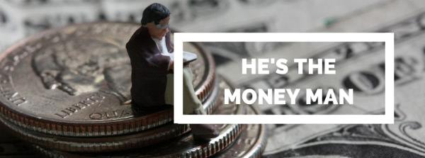 HE'S THE MONEY MAN