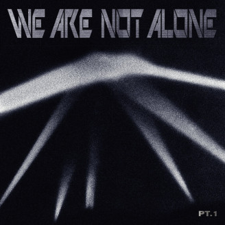 Album artwork for We Are Not Alone Pt 1