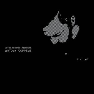 Album artwork for Juice Records Presents Antony Coppens