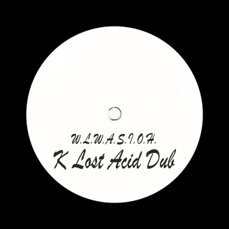 Album artwork for W.L.W.A.S.I.O.H. (K Lost Acid Dub)