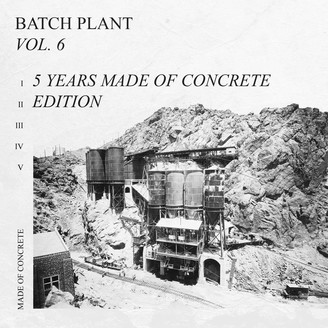 Batch Plant Vol. 6, 5 Years made of CONCRETE Edition