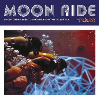 Album artwork for Moon Ride - Uncut Cosmic Disco Diamonds From The T.K. Galaxy