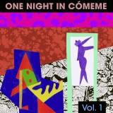 One night in Cómeme, Vol. 1