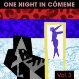 One Night In Cómeme, Vol. 3