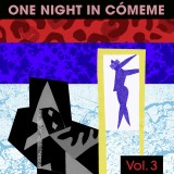 One Night In Cómeme, Vol. 3