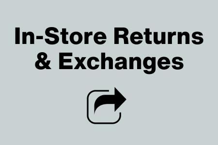 In-Store Returns & Exchanges