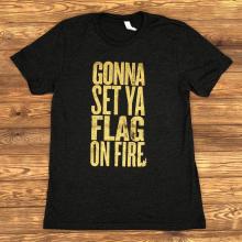 Women's Gonna Set Ya Flag On Fire by Dirty Coast