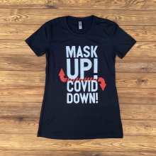 Women's Mask Up! Covid Down! Tee by Dirty Coast