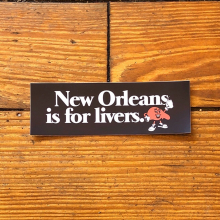 New Orleans Is For Livers Bumper Sticker by Dirty Coast