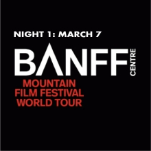 The Banff Mountain Film Festival 2016/17 World Tour, 1st Night