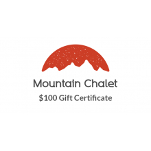 Mountain Chalet $100 Gift Certificate
