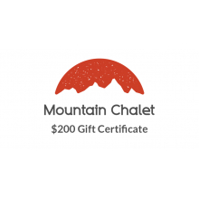 Mountain Chalet $200 Gift Certificate