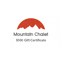Mountain Chalet $500 Gift Certificate