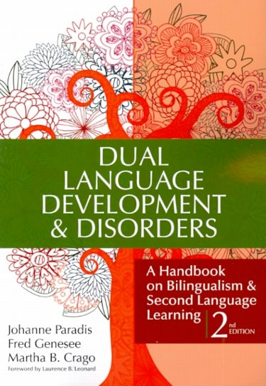 Dual Language Development and Disorders: A Handbook for Bilingualism and Second Language Learning Cover Image