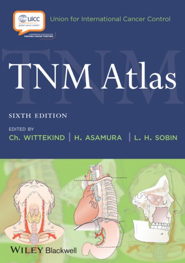 TNM Atlas: Illustrated Guide to the TNM Classification of Malignant Tumours Cover Image