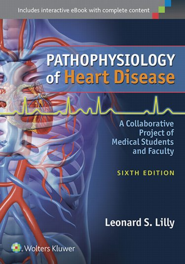 Pathophysiology of Heart Disease: A Collaborative Project of Medical Students and Faculty. Text with Access Code Cover Image