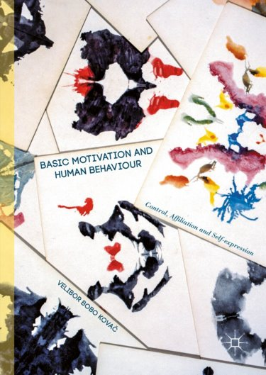 Basic Motivation and Human Behaviour: Control, Affiliation and Self-Expression Cover Image