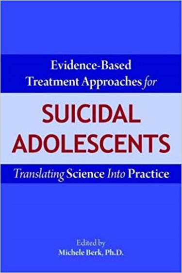Evidence-Based Treatment Approaches for Suicidal Adolescents: Translating Science into Practice Cover Image