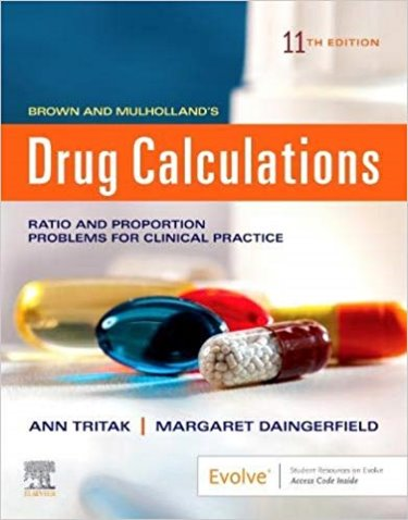 Brown and Mulhollands Drug Calculations: Ratio and Proportion Problems for Clinical Practice. Text with Access Code Cover Image