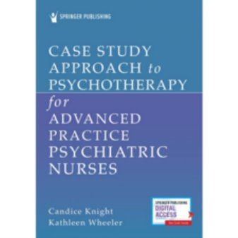 Case Study Approach to Psychotherapy for Advanced Practice Psychiatric Nurses Cover Image