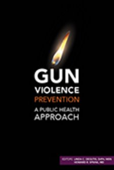 Gun Violence Prevention: A Public Health Approach Cover Image
