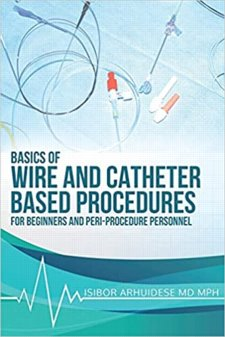 Basics Of Wire And Catheter Based Procedures: For Beginners And Peri- Procedure Personnel Cover Image