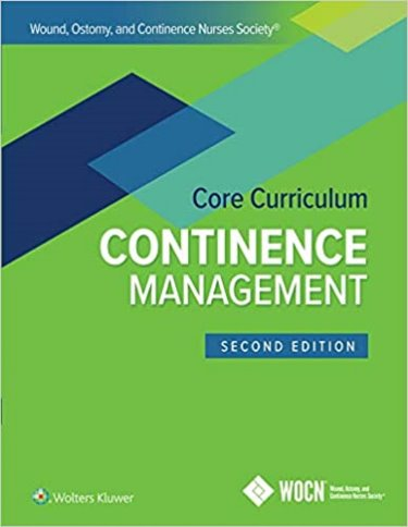 Wound, Ostomy, and Continence Nurses Society Core Curriculum: Continence Management Cover Image