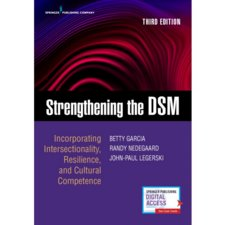 Strengthening the DSM: Incorporating Intersectionality, Resilience, and Cultural Competence Cover Image