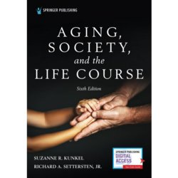 Aging, Society, and the Life Course Cover Image