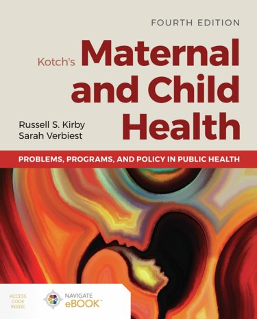 Maternal and Child Health: Programs, Problems, and Policy in Public Health with Navigate eBook Cover Image