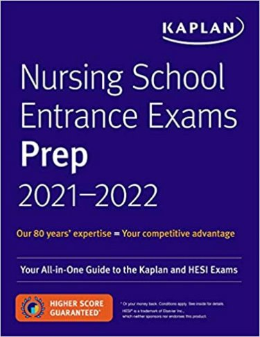Nursing School Entrance Exams Prep 2021-2022: Your All-in-One Guide to the Kaplan and HESI Exams Cover Image