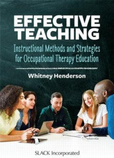 Effective Teaching: Instructional Methods and Strategies for Occupational Therapy Education Cover Image