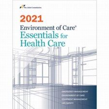 2021 Environment of Care Essentials for Health Care: Emergency Management Environment of Care Equipment Management Life Safety Cover Image
