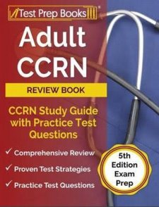 Adult CCRN Review Book: CCRN Study Guide with Practice Test Questions Cover Image