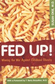 Fed Up!: Winning the War Against Childhood Obesity Cover Image
