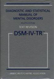 Diagnostic and Statistical Manual of Mental Disorders, Text Revision: DSM-IV-TR
