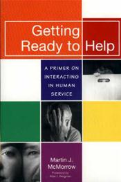 Getting Ready to Help: A Primer on Interacting in Human Service