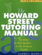 Howard Street Tutoring Manual: Teaching At-Risk Readers in the Primary Grades