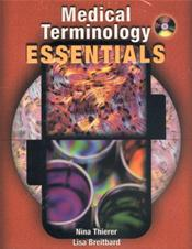 Medical Terminology Essentials Package. Text with Student and Audio CD-ROMs plus Flashcards with Code Card