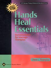 Hands Heal Essentials: Documentation for Massage Therapists. Text with CD-ROM for Macintosh and Windows