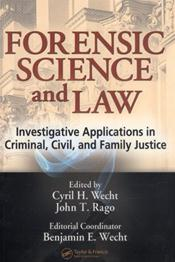 Forensic Science and Law: Investigative Applications in Criminal, Civil and Family Justice