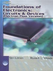 Foundation of Electronics: Circuits and Devices. Text with CD-ROM for Macintosh and Windows